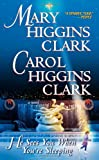 He Sees You When You're Sleeping : A Novel by  Mary Higgins Clark (Author), Carol Higgins Clark (Author) (Mass Market Paperback)