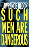 Such Men Are Dangerous by  Lawrence Block (Author) (Paperback)