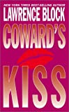 Coward's Kiss by  Lawrence Block (Author) (Mass Market Paperback)