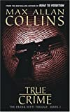True Crime by  Max Allan Collins (Author) (Paperback) 
