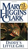 Daddy's Little Girl by  Mary Higgins Clark (Author) (Mass Market Paperback)
