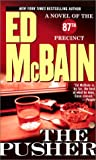 The Pusher : A Novel of the 87th Precinct by  Ed McBain (Mass Market Paperback)