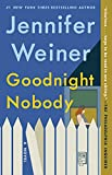 Goodnight Nobody : A Novel by Jennifer Weiner