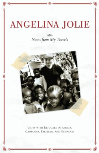 Angelina Jolie's: Notes from My Travels