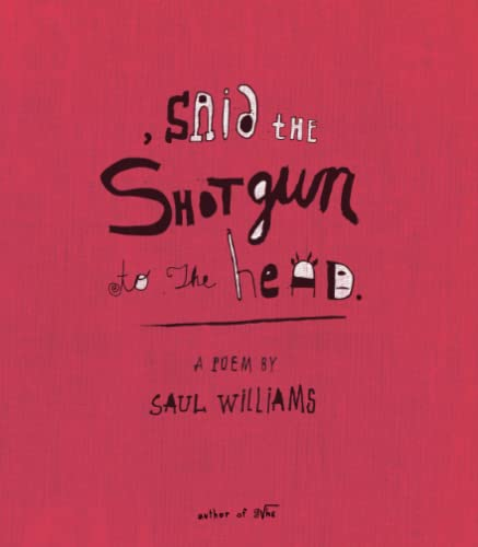 Said the Shotgun to the Head, Williams, Saul