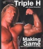 Triple H: Making the Game (WWE S.)