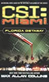 CSI: Miami: Florida Getaway : Book One by  Max Allan Collins (Author) (Mass Market Paperback) 