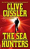 The Sea Hunters : True Adventures with Famous Shipwrecks by  Clive Cussler (Author) (Mass Market Paperback - August 2003)