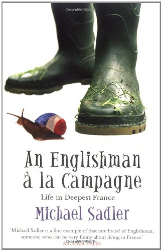An Englishman a la Campagne: Life in Deepest France (Englishman series)