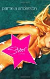 Star : A Novel/Pamela Anderson