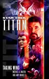 The Next Generation: Titan, Book One: Taking Wing (Star Trek)