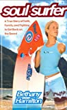 Soul Surfer : A True Story of Faith, Family, and Fighting to Get Back on the Board