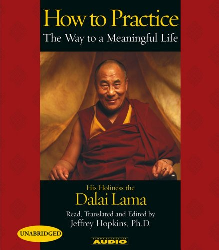 Image for How to Practice: the Way to a Meaningful Life Unabridged, CD Audiobook