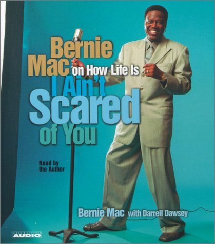 Book Cover: I Ain%27t Scared of You: Bernie Mac on How Life Is