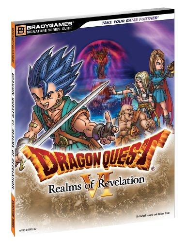 Dragon Quest VI: Realms of Revelation Signature Series Guide (Brady Games Signature Series Guide)