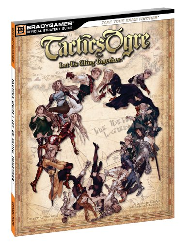 Tactics Ogre: Let Us Cling Together Official Strategy Guide (Official Strategy Guides (Bradygames))