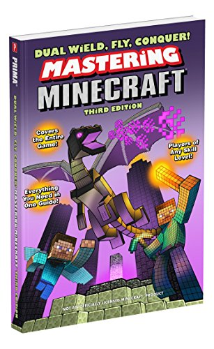 Dual Wield, Fly, Conquer! Mastering Minecraft: Third Edition - Michael Lummis