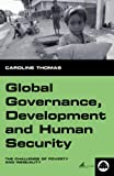 Global Governance, Development and Human Security: The Challenge of Poverty and Inequality cover image