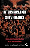 The Intensification Of Surveillance : Crime, Terrorism and Warfare in the Information Age