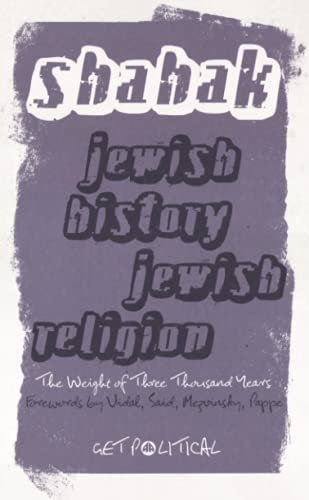 Jewish History, Jewish Religion - New Edition: The Weight of Three Thousand Years (Get Political)