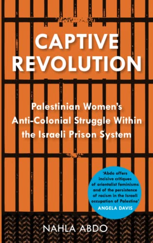 PDF Captive Revolution Palestinian Women s Anti Colonial Struggle within the Israeli Prison System