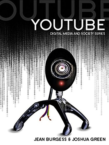 YouTube: Online Video and Participatory Culture - Jean Burgess, Joshua GreenHenry Jenkins, John Hartley