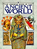 Usborne Book of the Ancient World: Combined Volume: Early Civilization/the Greeks/the Romans/ (Illustrated World History)