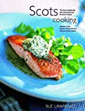 Scots Cooking : The Best Traditional and Contemporary Scottish Recipes