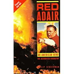 Red Adair: An American Hero - the Authorized Biography