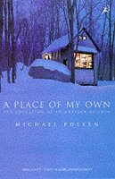 A Place of My Own: The Education of an Amateur Builder, Michael Pollan