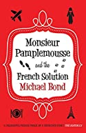 Monsieur Pamplemousse and the French Solution by Michael Bond