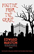 Fugitive from the Grave by Edward Marston