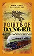 Points of Danger by Edward Marston