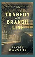 Tragedy on the Branch Line by Edward Marston