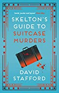 Skelton's Guide to Suitcase Murders by David Stafford