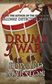 The Drums of War by Edward Marston