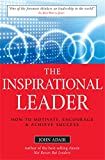 Buy The Inspirational Leaders: How to Motivate, Encourage & Achieve Success from Amazon