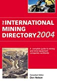 Mining Directory 2004: A Complete Guide to Mining and Mine-Equipment Companies Worldwide