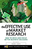 Buy The Effective Use of Market Research: How to Drive and Focus Better Business Decisions from Amazon