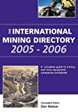 International Mining Directory: A Complete Guide To Mining and Mine-Equipment Companies Worldwide: 2005 - 2006