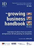 Buy The Growing Business Handbook: Inspiration & Advice from Successful Entrepeneurs & Fast Growing UK Companies from Amazon