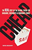 Buy Cheap: The Real Cost of the Global Trend for Bargains, Discounts & Consumer Choice from Amazon