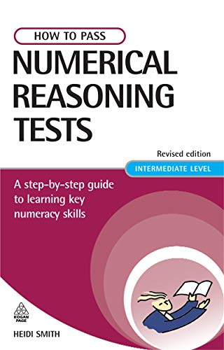 How to Pass Numerical Reasoning Tests: A Step-By-Step Guide to Learning Basic Numeracy Skills; Intermediate Level