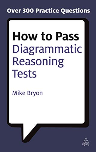How to Pass Diagrammatic Reasoning Tests: Essential Practice for Abstract, Input Type and Spatial Reasoning Tests (Testing Series)