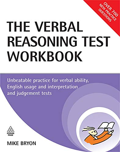 The Verbal Reasoning Test Workbook: Unbeatable Practice for Verbal Ability, English Usage and Interpretation and Judgement Tests