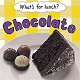 What's for Lunch?:  Chocolate