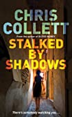 Stalked by Shadows by Chris Collett