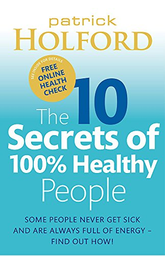 The 10 Secrets of 100% Healthy People