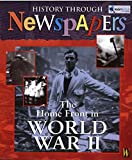 The Home Front in World War II (History Through Newspapers)