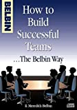 Buy How to Build Successful Teams...The Belbin Way from Amazon